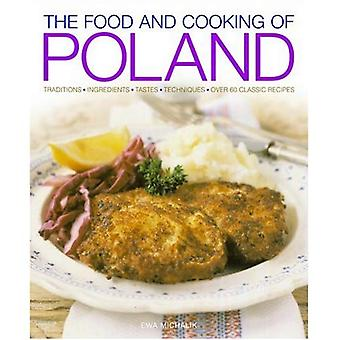 The Food and Cooking of Poland: Traditions, Ingredients, Tastes and Techniques in Over 60 Classic Recipes [Illustrated]