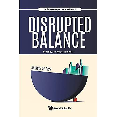 Disrupted Balance - Society� At Risk (Exploring Complexity)