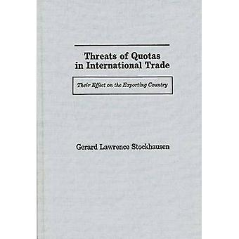 Threats of Quotas in International Trade Their Effect on the Exporting Country by Stockhausen & Gerard Lawrence