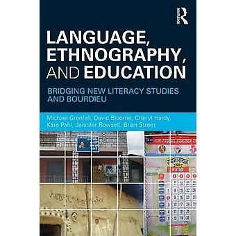 Language Ethnography and Education by Michael Grenfell