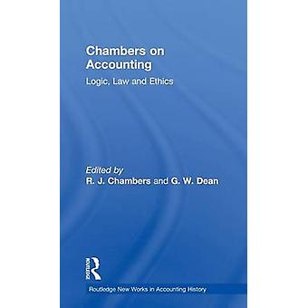 Chambers on Accounting  Logic Law and Ethics by Chambers & R.J.