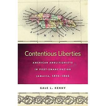 Omstridt frihedsrettigheder amerikanske abolitionister i PostEmancipation Jamaica 18341866 af Kenny & Gale L.