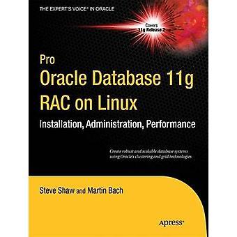Pro Oracle Database 11g Rac on Linux by Dyke & Julian