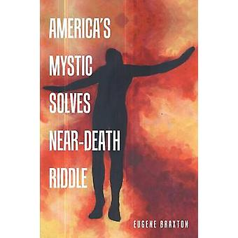 Americas Mystic Solves NearDeath Riddle by Braxton & Eugene