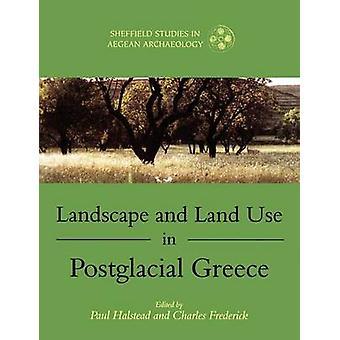 Paysage et aménagement en Grèce postglaciaire de Halstead & Paul