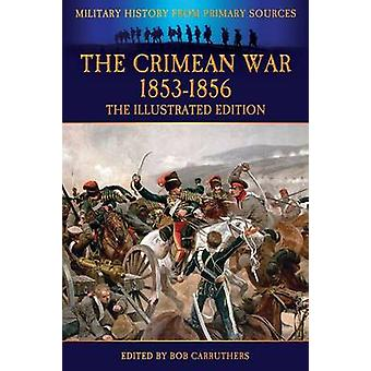 The Crimean War 18531856  The Illustrated Edition by Hamley & Edward