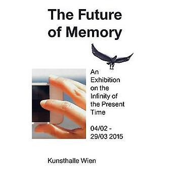 The Future of Memory by Schafhausen & Nicolaus