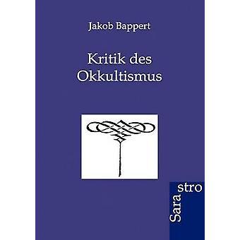 Kritik des Okkultismus by Bappert & Jakob