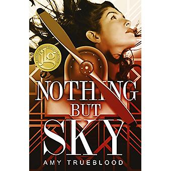 Nothing But Sky by Amy Trueblood - 9781635830163 Book