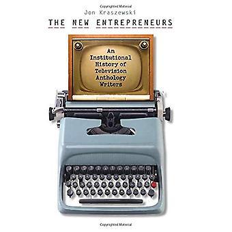 De nieuwe ondernemers: Een institutionele geschiedenis van televisie Anthology schrijvers