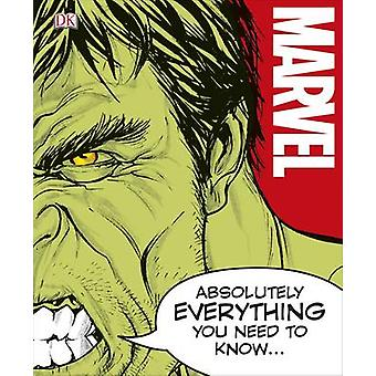 Marvel Absolutely Everything You Need to Know by DK - 9780241232620 B