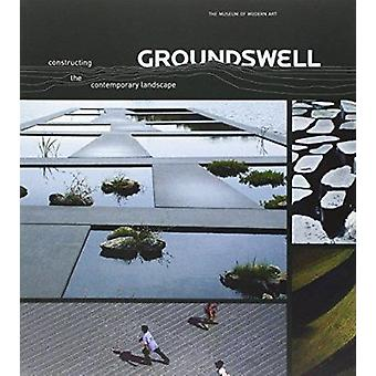 Groundswell - Constructing the Contemporary Landscape by Peter Reed -