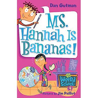 Ms. Hannah Is Bananas! by Dan Gutman - Jim Paillot - 9781417700899 Bo