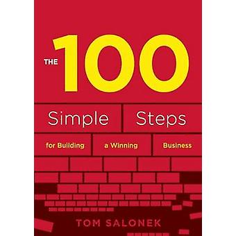 The 100 - Building Blocks for Business Leadership by Tom Salonek - 978