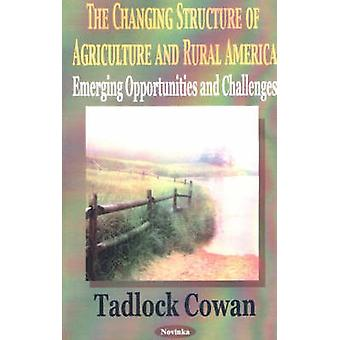 The Changing Structure of Agriculture and Rural America - Emerging Opp