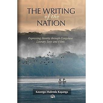 The Writing of the Nation by Kasongo Mulenda Kapanga - 9781592219919