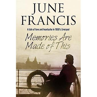 Memories are Made of This by June Francis - 9781847518989 Book