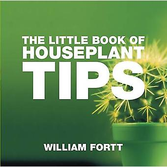 The Little Book of Houseplant Tips by William Fortt - 9781904573951 B
