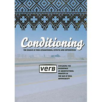 Verb Conditioning - The Designs of New Atmospheres - Effects and Exper