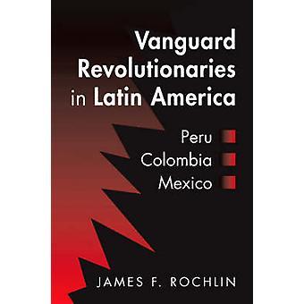 Révolutionnaires d'avant-garde en Amérique latine - Pérou - Colombie - Mexique b
