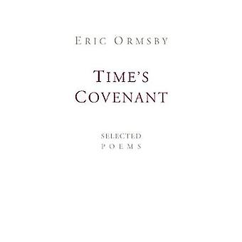 Time's Covenant - Selected Poems by Eric Ormsby - 9781897231203 Book