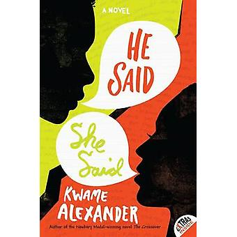 He Said - She Said by Kwame Alexander - 9780062118981 Book