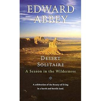 Desert Solitaire by E Abbey