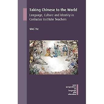 Taking Chinese to the World by Wei Ye