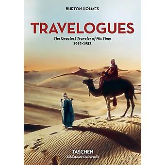 Burton Holmes. Travelogues. The Greatest Traveler of His Tim