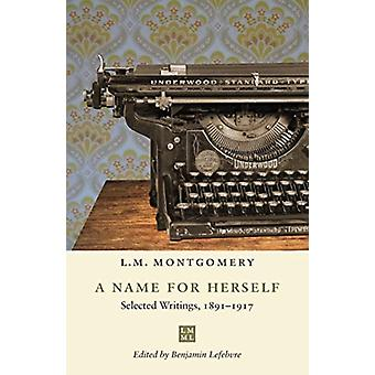 Name for Herself by LM Montgomery