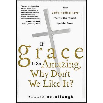 Jos Grace on niin uskomaton - Miksi don't me pidämme siitä? tekijä Donald McCullough -