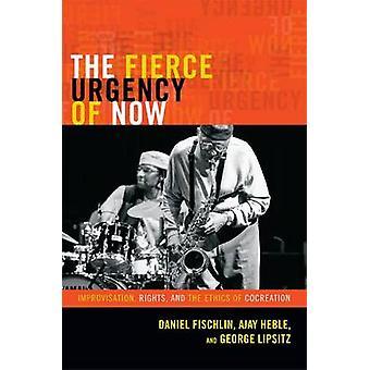 Fierce Urgency of Now by Daniel Fischlin