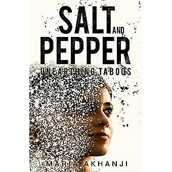 Salt and Pepper: Unearthing� Taboos
