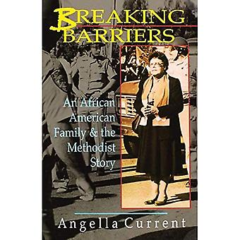 Breaking Barriers : An African American Family and the Methodist Story