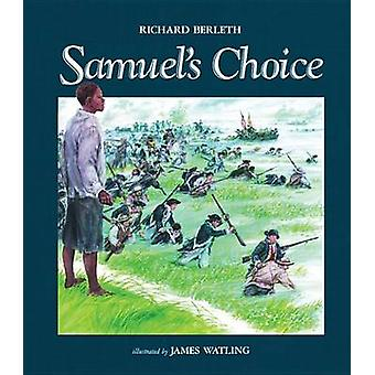 Samuel's Choice by Richard Berleth - James Watling - 9780807572191 Bo