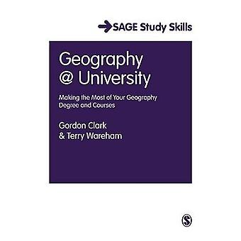 Geography at University Making the Most of Your Geography Degree and Courses by Wareham & Terry