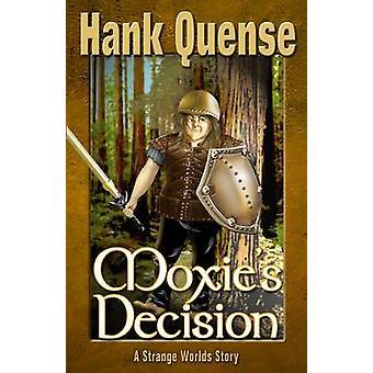 Moxies Decision by Quense & Hank
