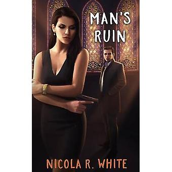 Mans Ruin Pulp Edition by White & Nicola R.