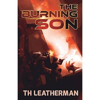 The Burning Son by Leatherman & T H