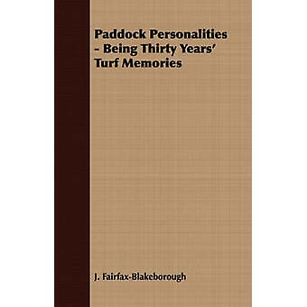 Paddock Personalities  Being Thirty Years Turf Memories by FairfaxBlakeborough & J.