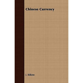 Chinese Currency by Edkins & J.