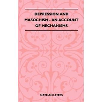 Depression And Masochism  An Account Of Mechanisms by Leites & Nathan