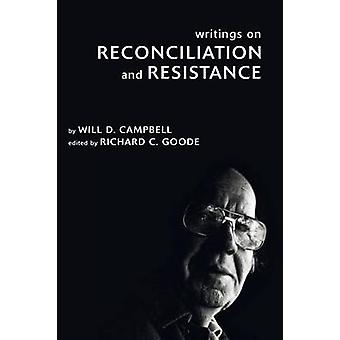 Writings on Reconciliation and Resistance by Campbell & Will D.