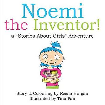 Noemi the Inventor A Stories About Girls Adventure... by Hunjan & Reena