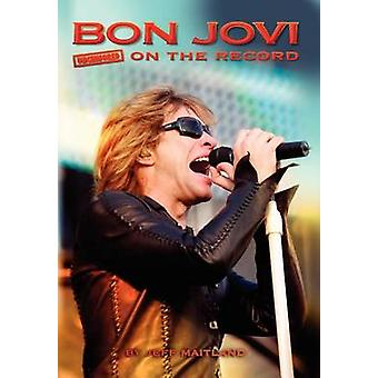 Bon Jovi  Uncensored on the Record by Maitland & Jeff