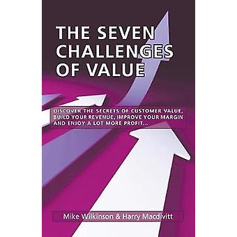 The Seven Challenges of Value by Wilkinson & Mike