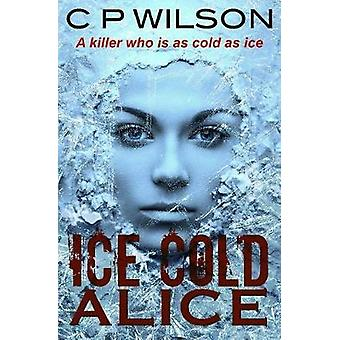 Ice Cold Alice by Wilson & C.P.