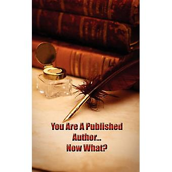 Youre A Published Author...Now What by Publications & Asta