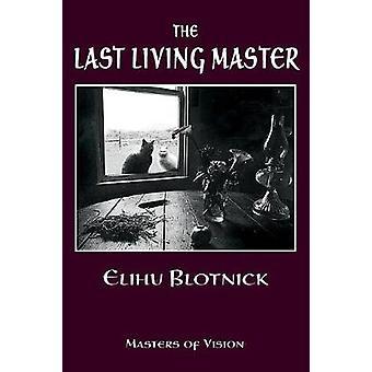 The Last Living Master by Blotnick & Elihu