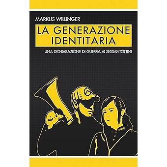La Generazione Identitaria by Willinger & Markus